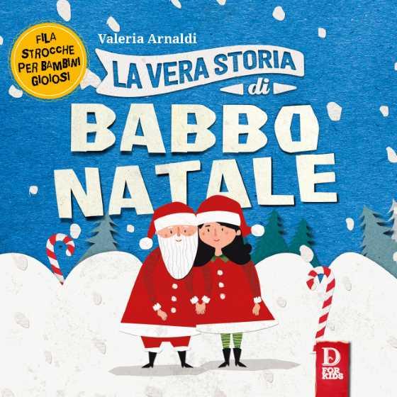 La Storia Babbo Natale.La Vera Storia Di Babbo Natale Carlo Delfino Editore