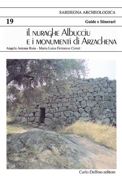 The Albucciu Nuraghe and Arzachena's monuments
